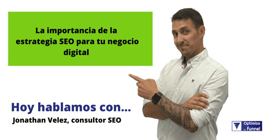jONATHAN Velez SEO - Estrategias SEO para tu negocio digital | Ep. 28